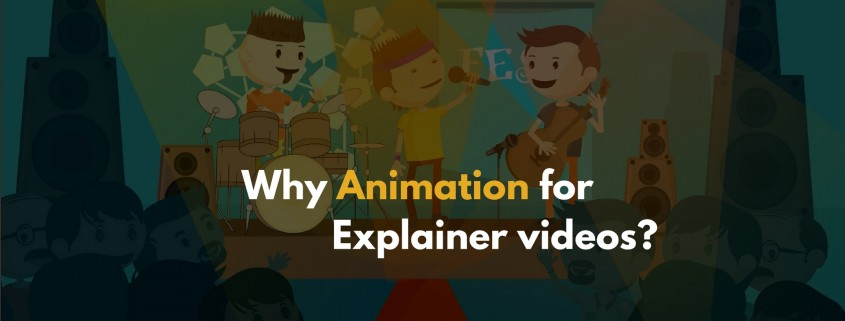 why-animation-for-explainer-videos